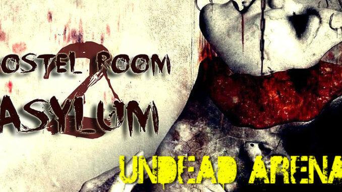 Undead Arena - HOSTEL ROOM 2: ASYLUM