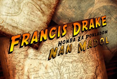 FRANCIS DRAKE: Honba za pokladom Nan Madol